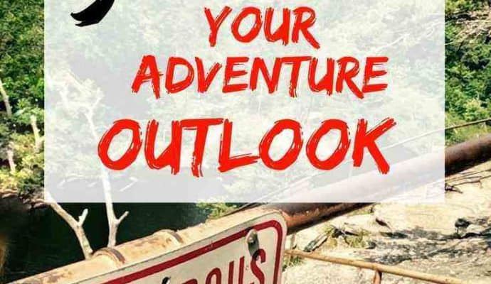 5-ways-to-grow-your-adventure-outlook-690x400 5 steps to grow your adventure outlook!