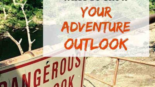Five-steps-to-grow-your-adventure-outlook-500x280 Road Ramble 2016 - Pre-trip Planning