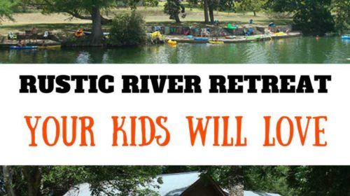 Texas-Guadalupe-Rustic-River-Retreat-your-kids-will-love-2-e1496707252366-500x280 Tubing & Camping on River Road - Guadalupe
