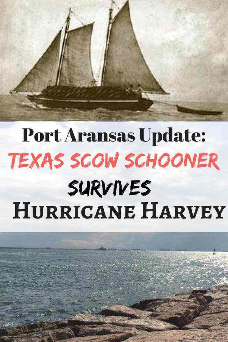 Port-Aransas-update-Texas-Scow-Schooner-survives Port Aransas and the Texas Scow Schooner Project