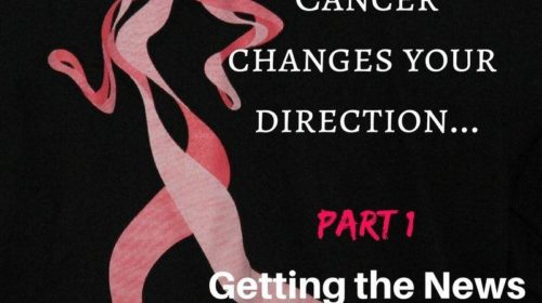 When-breast-cancer-changes-your-direction-500x280 Breast Cancer. 5 steps to take before treatment