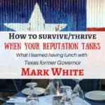 How to survive and thrive when your reputation tanks – Life lessons from Mark White