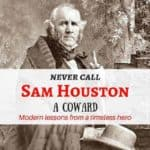 Sam Houston – modern lessons for contemporary times